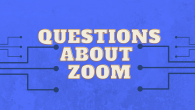QUESTIONS ABOUT ZOOM