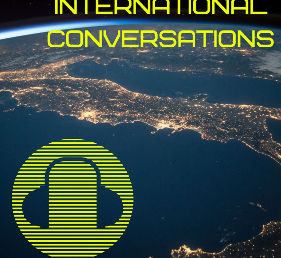 International Conversations – Episode 4 Now Available!